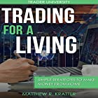 Trading for a Living: Simple Strategies to Make Money from Home Hörbuch von Matthew R. Kratter Gesprochen von: Mike Norgaard