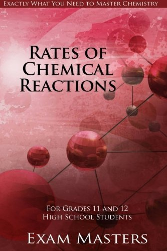 Rates Of Chemical Reactions (High School Chemistry) (Volume 8)
