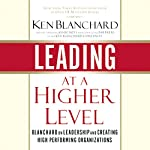 Leading at a Higher Level | Ken Blanchard