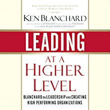 Leading at a Higher Level (       UNABRIDGED) by Ken Blanchard Narrated by Stow Lovejoy