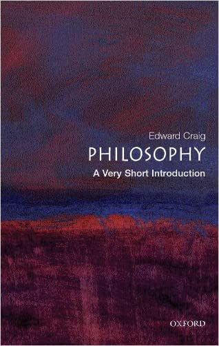 Philosophy: A Very Short Introduction (Very Short Introductions) written by Edward Craig