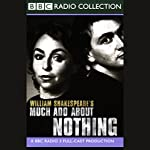BBC Radio Shakespeare: Much Ado About Nothing (Dramatized) | William Shakespeare