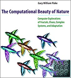 The Computational Beauty of Nature- Computer Explorations of Fractals, Chaos, Complex Systems, and Adaptation (MIT Press)