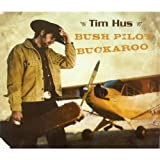 Tim Hus Bush Pilot Buckaroo
