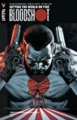 Bloodshot Volume 1: Setting The World On Fire TP