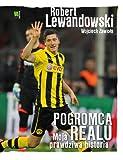 Robert Lewandowski Pogromca Realu