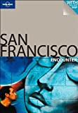 San Francisco (Lonely Planet Encounter Guides) Alison Bing