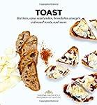 Toast: Tartines, Open Sandwiches, Bru...