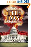 THE DAY: A Novel of America in the Last Days (The End of America Series)