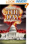 THE DAY: A Novel of America in the La...