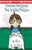 Samantha Smartypants Runs for Class President