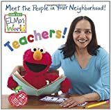 Elmo's World: Teachers! (Sesame Street(R) Elmos World(TM)) (0375837884) by Kleinberg, Naomi