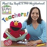 Elmo's World: Teachers! (Sesame Street(R) Elmos World(TM)) (0375837884) by Kleinberg, Naomi