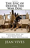 The Epic of Dexter The War Dog