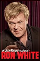 Ron White: A Little Unprofessional