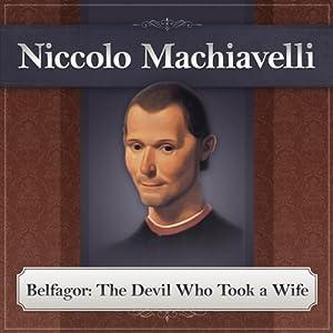 Belfagor: The Devil Who Took a Wife | [Niccolo Machiavelli]