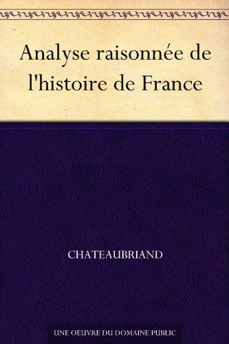 Chateaubriand - Analyse raisonnée de l'histoire de France (French Edition)