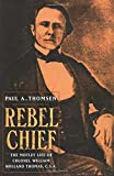 img - for Rebel Chief: The Motley Life of Colonel William Holland Thomas, C.S.A. book / textbook / text book