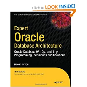 Expert Oracle Database Architecture: Oracle Database 9i, 10g, and 11g Programming Techniques and Solutions: Thomas Kyte: 9781430229469: Amazon.com: Books