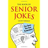 The Book of Senior Jokes: The Ones You Can Rememberby Geoff Tibballs