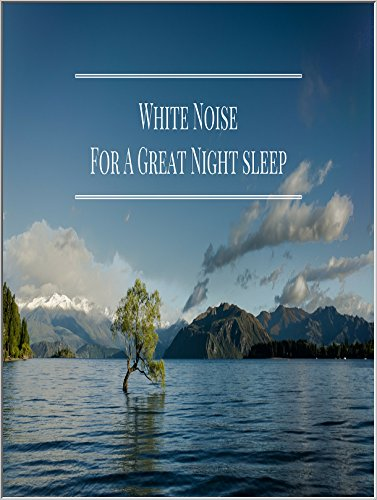 White Noise For A Great Night Sleep