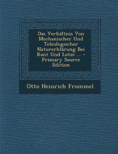 Verhaltnis Von Mechanischer Und Teleologischer Naturerklarung Bei Kant Und Lotze ...