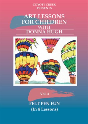 Felt Pen Fun (Art Lessons for Children, Vol. 4)