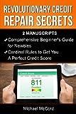 Revolutionary Credit Repair Secrets (Beginners Guide and Cardinal Rules, Credit Repair Secrets, Credit Repair, Flipping Houses)