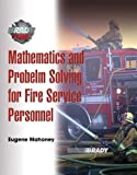 img - for Mathematics and Problem Solving for Fire Service Personnel: A Worktext for Student Achievement by Mahoney, Eugene E 1st edition (2009) Paperback book / textbook / text book