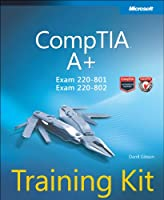 CompTIA A+ Training Kit (Exam 220-801 and Exam 220-802) Front Cover