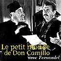 Le petit monde de Don Camillo Performance Auteur(s) : Giovanni Guareschi, Jean Duvivier, René Barjavel Narrateur(s) :  Fernandel, Jean Debucourt, Jacques Eyser, Manuel Gary, Janine Andrée, Charles Bassompierre