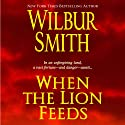 When the Lion Feeds: Courtneys, Book 1 (       UNABRIDGED) by Wilbur Smith Narrated by John Lee