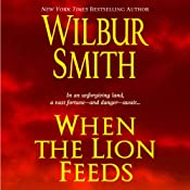 When the Lion Feeds: Courtneys, Book 1 | [Wilbur Smith]
