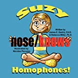 img - for Suzy nose/knows homophones! book / textbook / text book