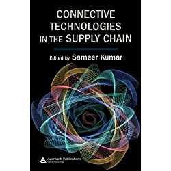 Connective Technologies in the Supply Chain (Supply Chain Integration Modeling Optimization and Application)