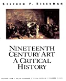 Nineteenth Century Art: A Critical History (0500277532) by Eisenman, Stephen