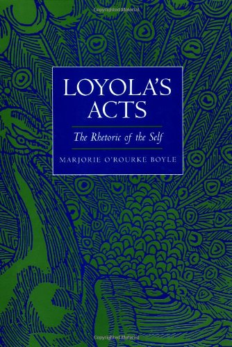 Loyola's Acts: The Rhetoric of the Self (The New Historicism: Studies in Cultural Poetics)