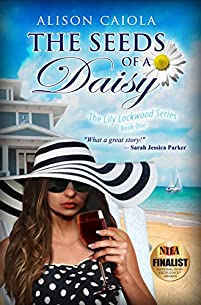 The Seeds Of A Daisy: The Lily Lockwood Series: Book One by Alison Caiola ebook deal
