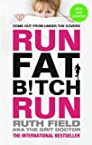 Run Fat Bitch Run (English Edition)