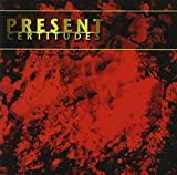 Certitudes by PRESENT (1998-01-27)