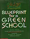 Blueprint for a Green School (0590498304) by Chase