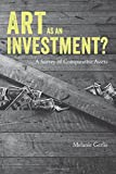 Art as an Investment?: A Survey of Comparative Assets