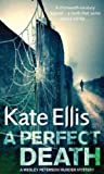 A Perfect Death: A Wesley Peterson Murder Mystery (The Wesley Peterson Murder Mysteries) (0749909269) by Ellis, Kate