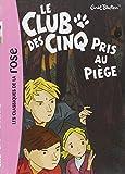 CLUB DES CINQ (LE) T.08 : PRIS AU PIÈGE