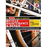 The Bicycling Guide to Complete Bicycle Maintenance & Repair: For Road & Mountain Bikes ~ Todd Downs