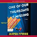 One of Our Thursdays is Missing: A Novel Audiobook by Jasper Fforde Narrated by Emily Gray