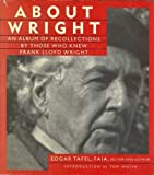 img - for About Wright: An Album of Recollections by Those Who Knew Frank Lloyd Wright book / textbook / text book