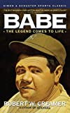 Babe: The Legend Comes to Life (067176070X) by Creamer, Robert