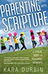 Parenting with Scripture: A Topical G...