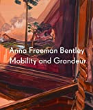 Anna Freeman Bently: Mobility and Grandeur